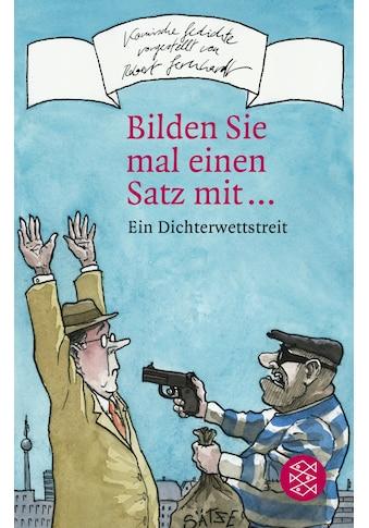 Buch »Bilden Sie mal einen Satz mit ... / Klaus Cäsar Zehrer, Robert Gernhardt« kaufen