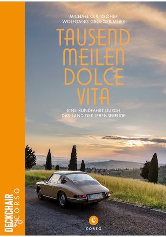 Buch Tausend Meilen Dolce Vita / Michael O. R. Kröher, Wolfgang Groeger - Meier kaufen