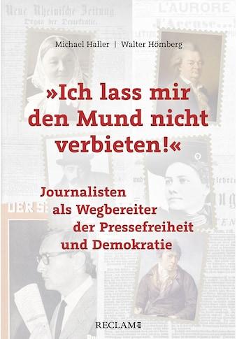 Buch »»Ich lass mir den Mund nicht verbieten!« / Michael Haller, Walter Hömberg« kaufen