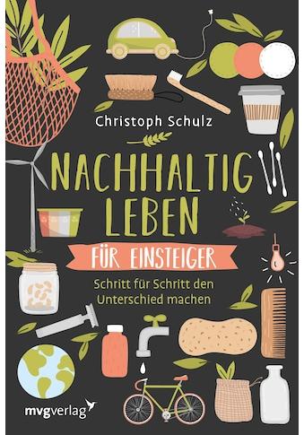 Buch »Nachhaltig leben für Einsteiger / Christoph Schulz« kaufen