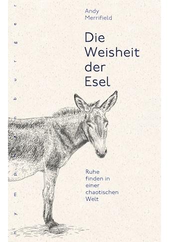 Buch »Die Weisheit der Esel / Andy Merrifield, Ursula Englisch Bischoff« kaufen