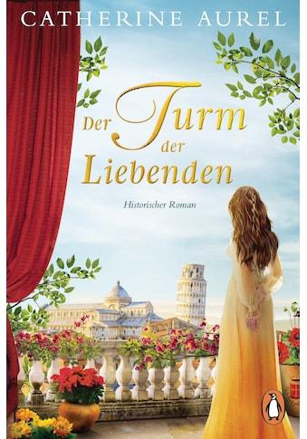 Buch Der Turm der Liebenden / Catherine Aurel kaufen
