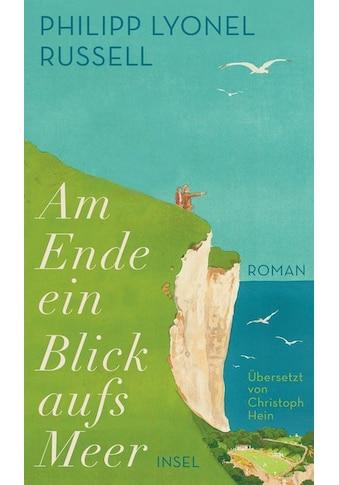 Buch »Am Ende ein Blick aufs Meer / Philipp Lyonel Russell, Christoph Hein« kaufen