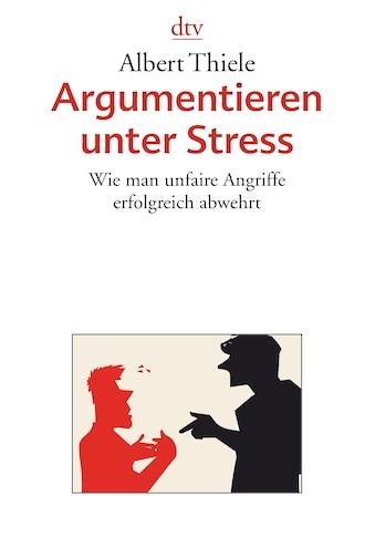 Buch »Argumentieren unter Stress / Albert Thiele« kaufen