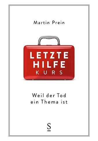 Buch »Letzte-Hilfe-Kurs / Martin Prein, Groß Anita« kaufen