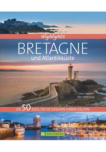 Buch »Highlights Bretagne und Atlantikküste / Hans Zaglitsch, Silke Heller-Jung,... kaufen