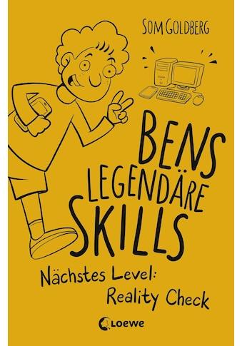 Buch »Bens legendäre Skills - Nächstes Level: Reality Check / Som Goldberg, Som Goldberg« kaufen