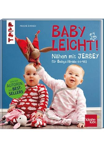 Buch »Nähen mit JERSEY - babyleicht! / Pauline Dohmen« kaufen