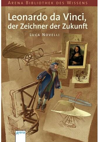 Buch »Leonardo da Vinci, der Zeichner der Zukunft / Luca Novelli, Anne Braun« kaufen