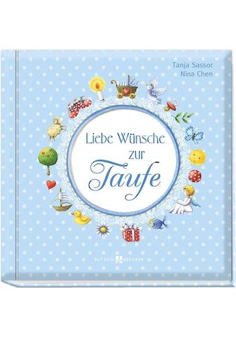 Buch »Liebe Wünsche zur Taufe (blau) / Tanja Sassor, Nina Chen« kaufen