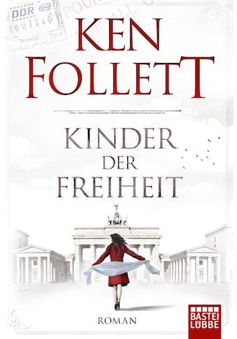 Buch »Kinder der Freiheit / Ken Follett, Tina Dreher, Dietmar Schmidt, Rainer Schumacher« kaufen
