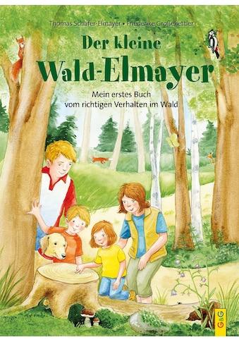 Buch »Der kleine Wald-Elmayer / Thomas Schäfer-Elmayer, Friederike Großekettler« kaufen