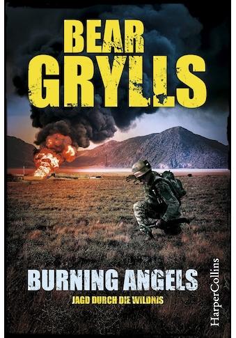 Buch »Burning Angels - Jagd durch die Wildnis / Bear Grylls« kaufen