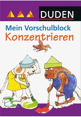 Buch »Duden - Mein Vorschulblock - Konzentrieren / Gabie Hilgert, Stefanie Scharnberg, Karoline Kehr« kaufen