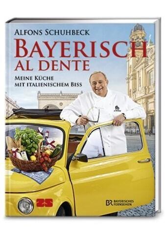 Buch »Bayerisch al dente / Alfons Schuhbeck« kaufen