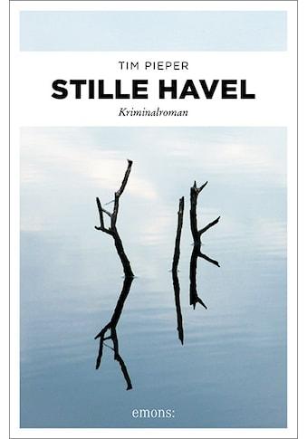 Buch »Stille Havel / Tim Pieper« kaufen