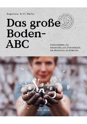 Buch »Das große Boden-ABC / Angelika Ertl-Marko, Marija Kanizaj, Maria Zieger« kaufen