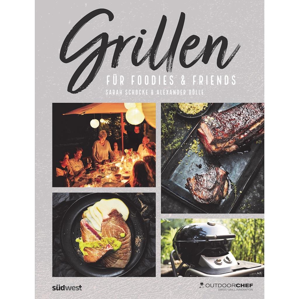 Buch »Grillen für Foodies & Friends / Sarah Schocke, Alexander Dölle, Outdoorchef AG«