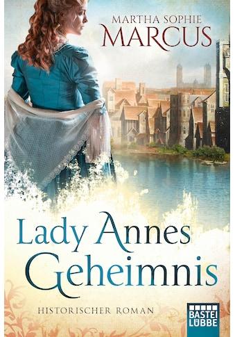 Buch »Lady Annes Geheimnis / Martha Sophie Marcus« kaufen