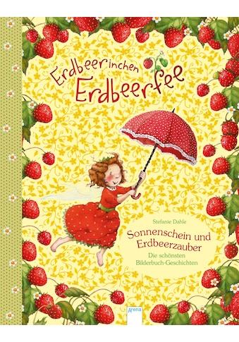 Buch »Erdbeerinchen Erdbeerfee. Sonnenschein und Erdbeerzauber / Stefanie Dahle, Stefanie Dahle« kaufen