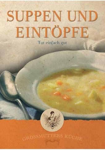 Buch Großmutters Küche  -  Suppen und Eintöpfe / DIVERSE kaufen