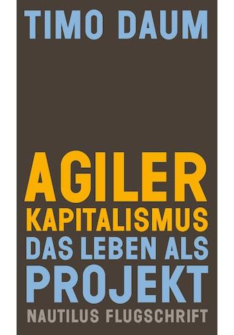 Buch »Agiler Kapitalismus / Timo Daum, Phoebe Moore, Susann Massute« kaufen