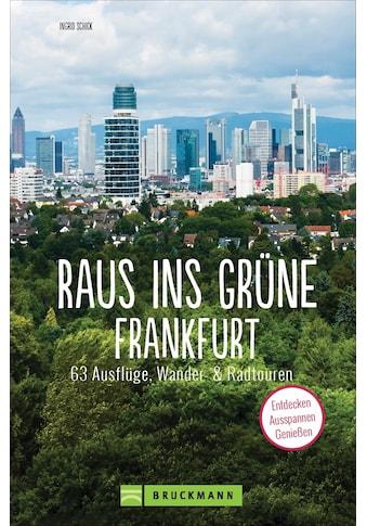 Buch »Raus ins Grüne Frankfurt / Ingrid Schick« kaufen