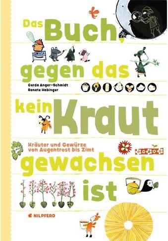 Buch »Das Buch gegen das kein Kraut gewachsen ist / Gerda Anger-Schmidt, Renate Habinger« kaufen