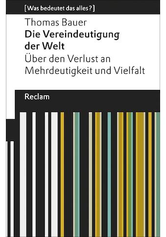Buch »Die Vereindeutigung der Welt / Thomas Bauer« kaufen