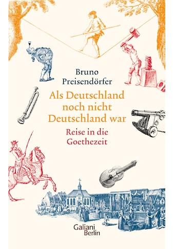 Buch »Als Deutschland noch nicht Deutschland war / Bruno Preisendörfer« kaufen
