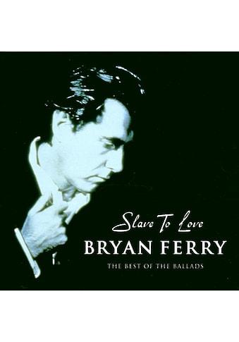 Musik - CD SLAVE TO LOVE  -  THE BEST OF THE BALLADS / Ferry,Bryan, (1 CD) kaufen