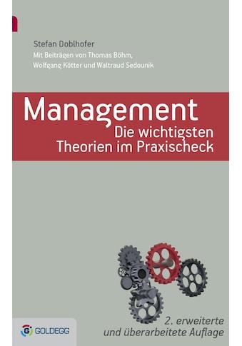 Buch »Management - Die wichtigsten Theorien im Praxischeck / Stefan Doblhofer, Thomas Böhm, Waltraud Sedounik, Wolfang Kötter« kaufen