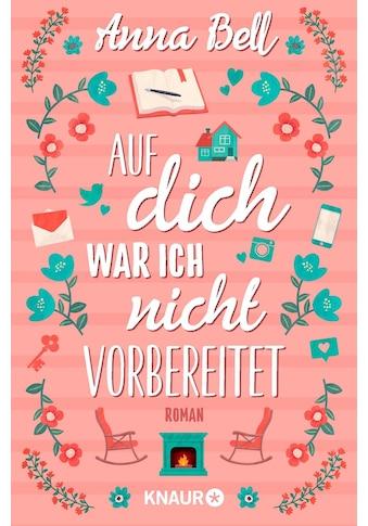 Buch »Auf dich war ich nicht vorbereitet / Anna Bell, Silvia Kinkel« kaufen