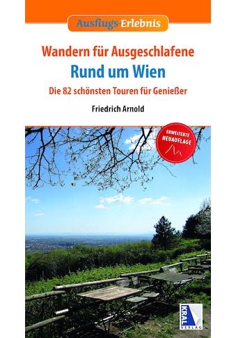 Buch »Wandern für Ausgeschlafene rund um Wien (erweiterte Neuauflage) / Friedrich Arnold« kaufen