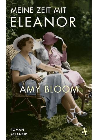 Buch »Meine Zeit mit Eleanor / Amy Bloom, Kathrin Razum« kaufen