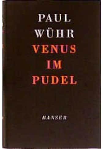 Buch »Venus im Pudel / Paul Wühr« kaufen