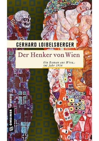 Buch »Der Henker von Wien / Gerhard Loibelsberger« kaufen