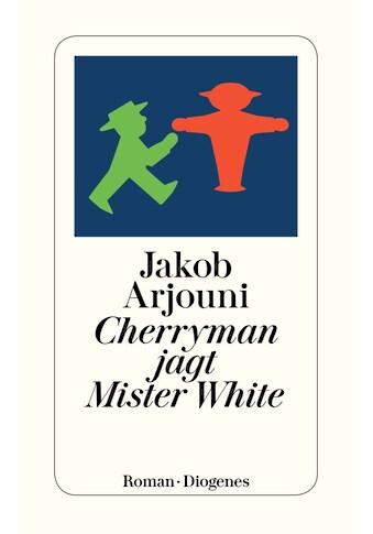 Buch »Cherryman jagt Mister White / Jakob Arjouni« kaufen