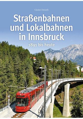 Buch »Straßenbahnen und Lokalbahnen in Innsbruck / Günter Denoth« kaufen