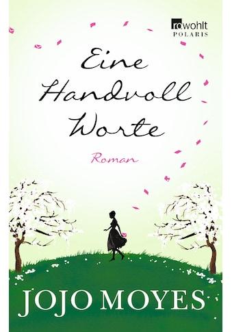 Buch »Eine Handvoll Worte / Jojo Moyes, Marion Balkenhol« kaufen