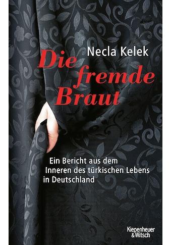 Buch »Die fremde Braut / Necla Kelek« kaufen