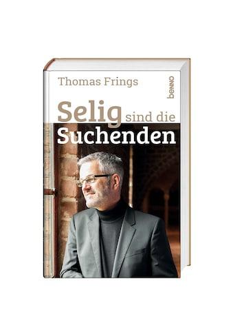 Buch »Selig sind die Suchenden / Thomas Frings« kaufen