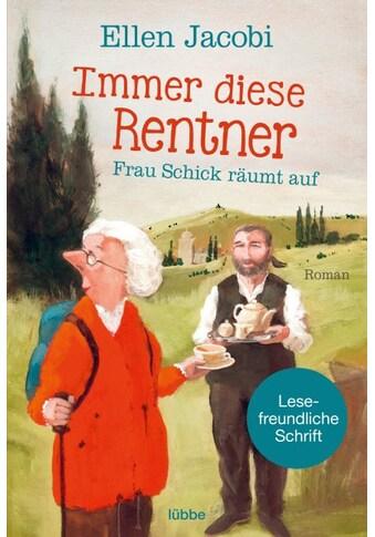 Buch »Immer diese Rentner - Frau Schick räumt auf / Ellen Jacobi« kaufen