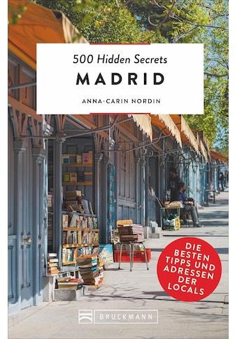 Buch 500 Hidden Secrets Madrid / Anna - Carin Nordin; Stefanie Adam kaufen