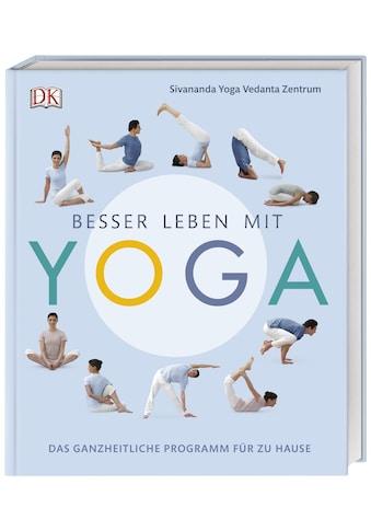 Buch »Besser leben mit Yoga / Sivananda Yoga Vedanta Zentrum« kaufen