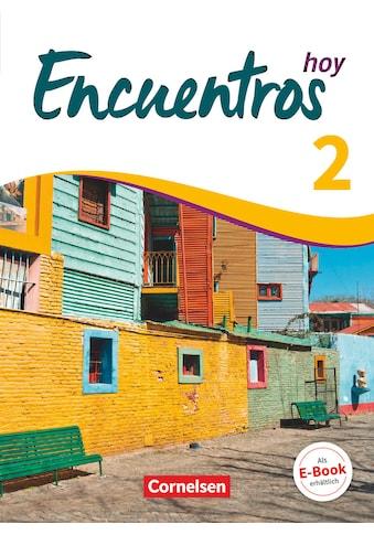 Buch »Encuentros - Método de Español - 3. Fremdsprache - Hoy - Band 2 / Carolina Goreczka-Hehl, Marit Reifenstein, Manuel Vila Baleato, Gisela Weber, Wolfgang Steveker« kaufen