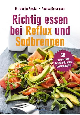 Buch »Richtig essen bei Reflux und Sodbrennen / Martin Riegler, Andrea Grossmann« kaufen