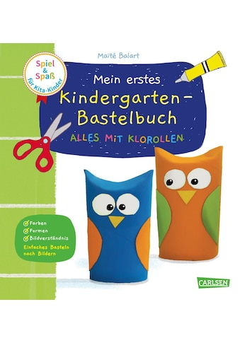 Buch »Spiel+Spaß für KiTa-Kinder: Mein erstes Kindergarten-Bastelbuch: Alles mit Klorollen / Maïte Balart« kaufen