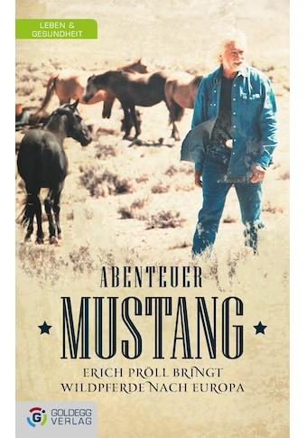 Buch »Abenteuer Mustang / Erich Pröll, Friederike-Anna Lechner« kaufen