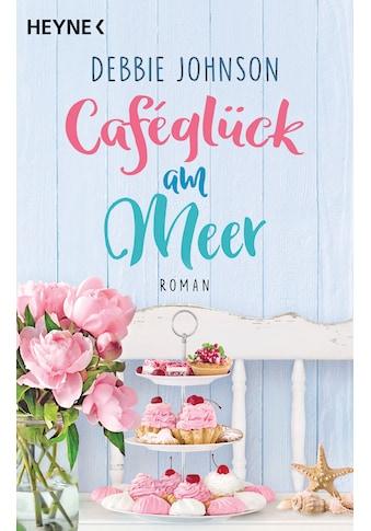 Buch »Caféglück am Meer / Debbie Johnson, Hanne Hammer« kaufen